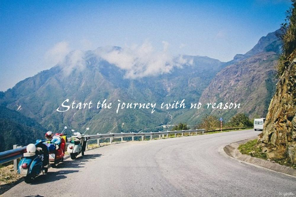 Hãy bắt đầu một chuyến đi mà không cần bất cứ lý do gì