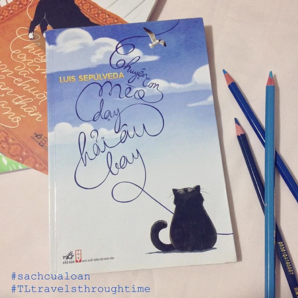 The Story of a Seagull and the Cat Who Taught Her to Fly (Chuyện con mèo dạy hải âu bay)- Luis Sepúlveda