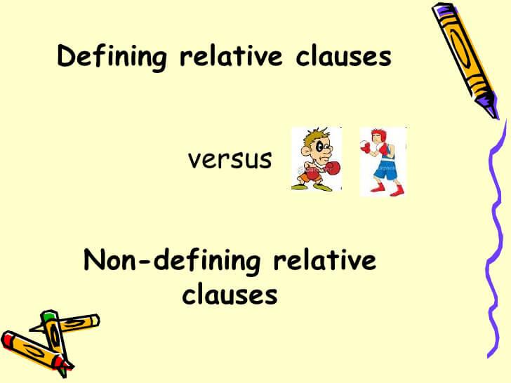Những lưu ý khi dùng mệnh đề quan hệ xác định và không xác định