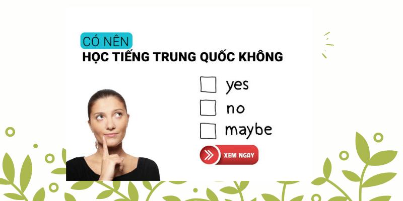 Có nên học tiếng Trung không