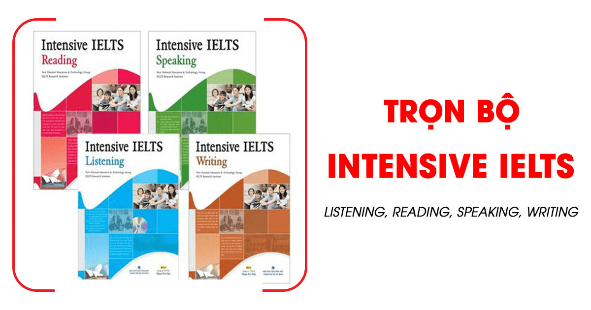 Tải full bộ(PDF+Audio) Intensive IELTS Listening, Reading, Speaking, Writing