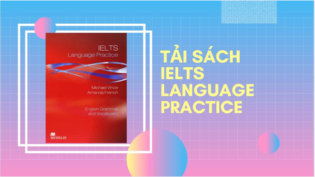 Tải sách IELTS Language Practice link download miễn phí [PDF]