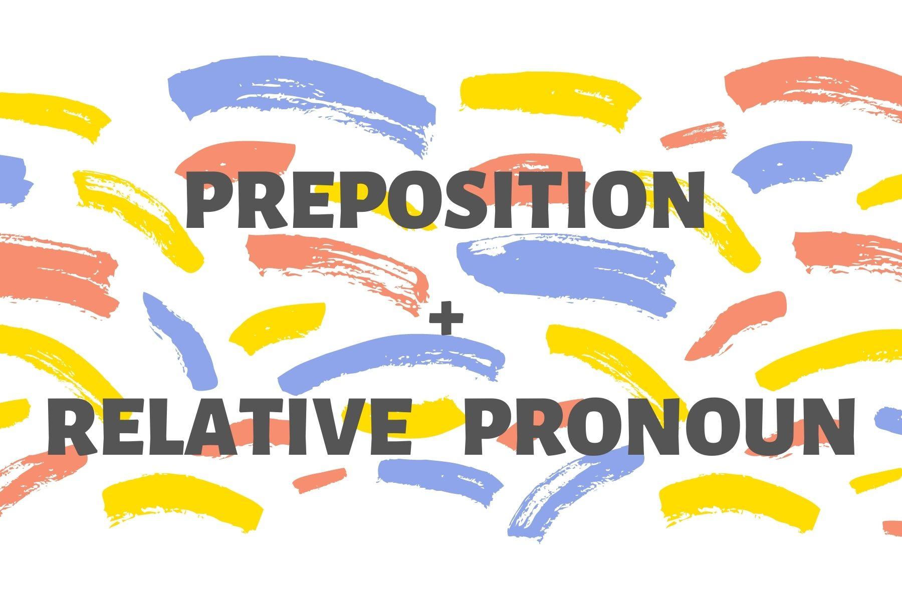 Cách dùng relative pronouns with prepositions/Mệnh đề quan hệ có giới từ