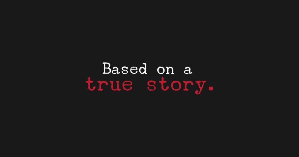"""""""Dựa trên một câu chuyện có thật."""""""