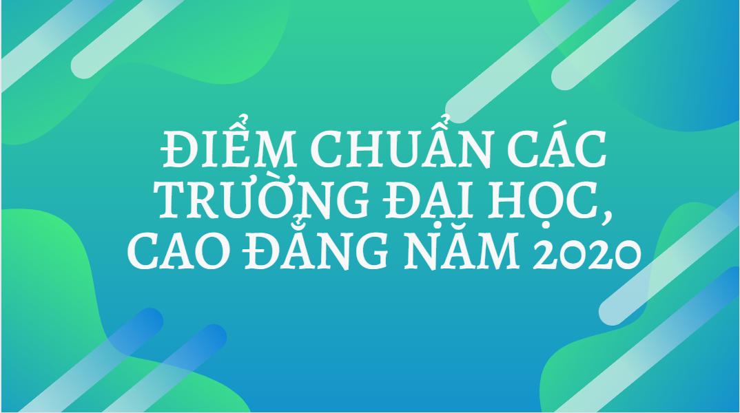Điểm chuẩn xét tuyển đại học 2020 - Các trường ĐH- CĐ TPHCM