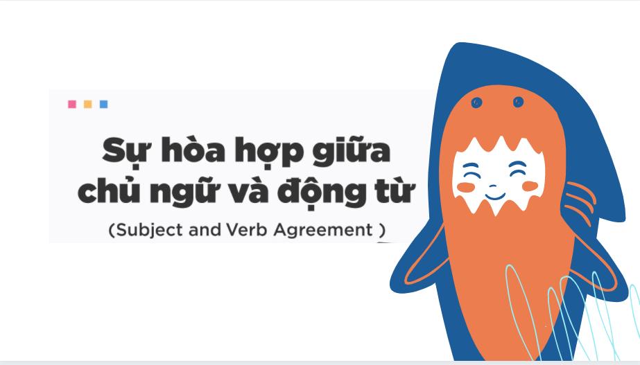 Lý thuyết và bài tập subject-verb agreement