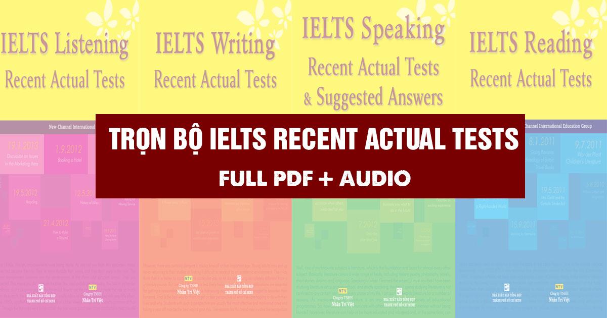 Tải trọn bộ 4 Cuốn IELTS Writing Recent Actual Test (PDF+Audio) miễn phí