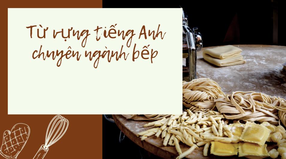 Từ vựng tiếng Anh về ẩm thực