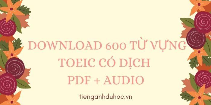 Download 600 từ vựng TOEIC có dịch   PDF + Audio