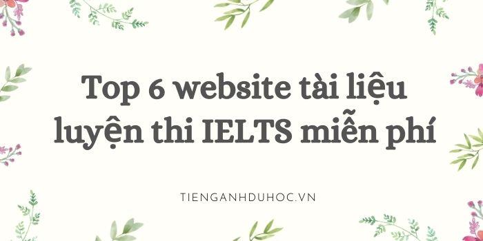 Top 6 - Các website tài liệu luyện thi IELTS miễn phí cần biết