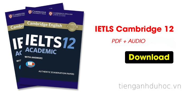 Download trọn bộ IELTS Cambridge 12 PDF + Audio