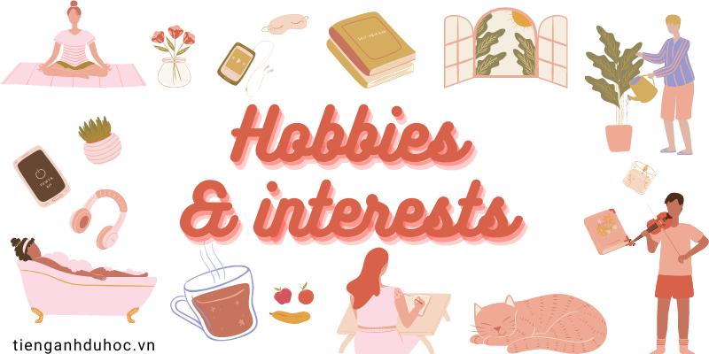 """từ vựng tiếng Anh chủ đề sở thích """"Hobbies and Interests"""""""