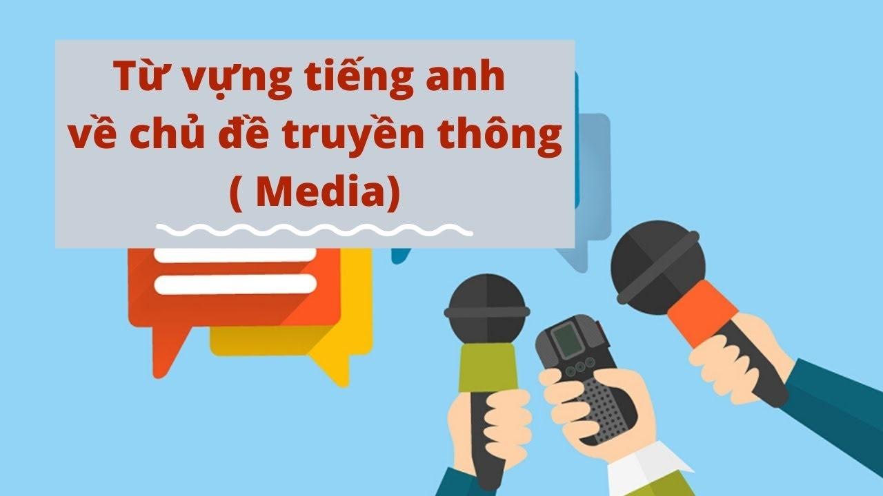 Tiếng anh chủ đề truyền thông