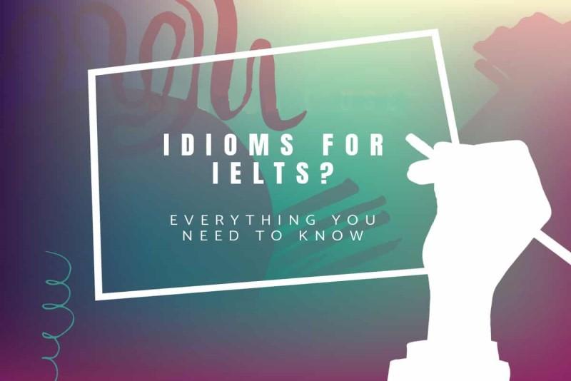 Những idiom thông dụng trong ielts speaking
