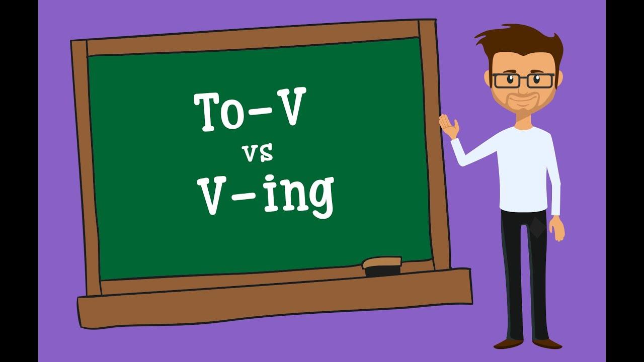 Chọn V-ing hay To V