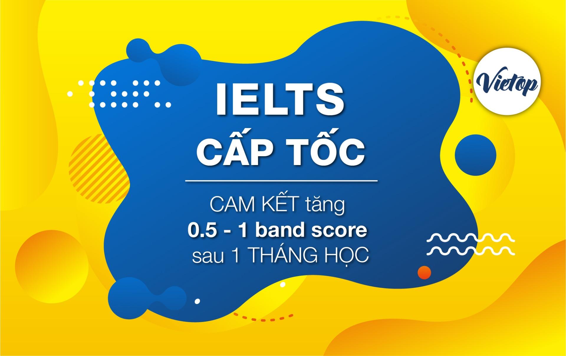 Học IELTS Cấp tốc TPHCM